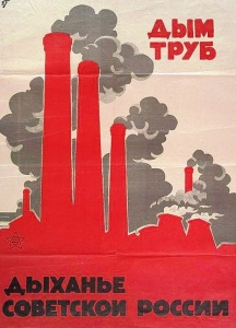 """Smoke of chimneys is the breath of Soviet Russia"", early Soviet poster promoting industrialization, 1917-1921"