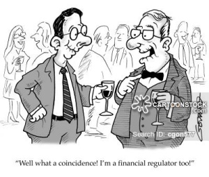 'Well what a coincidence! I'm a financial regulator too!'